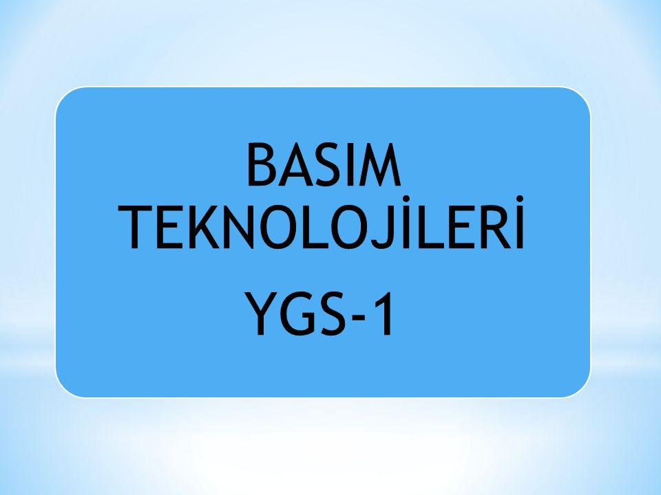 BASIM TEKNOLOJİLERİ YGS-1
