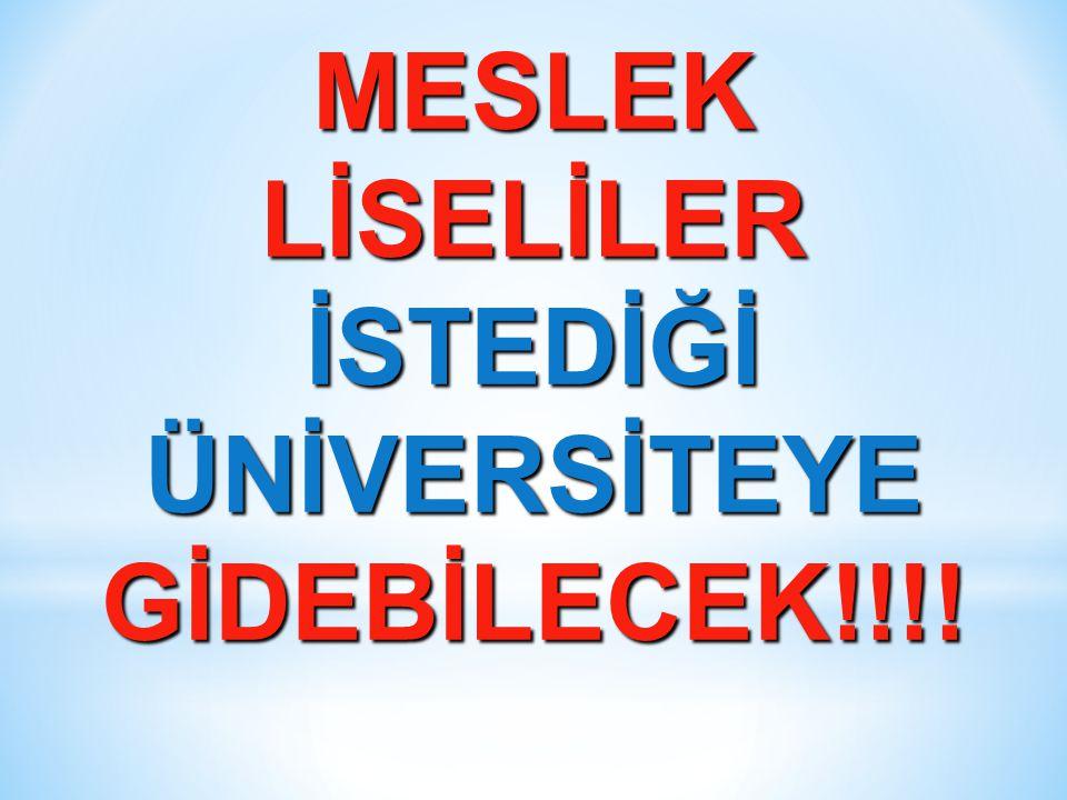 MESLEK LİSELİLER İSTEDİĞİ ÜNİVERSİTEYE GİDEBİLECEK!!!!