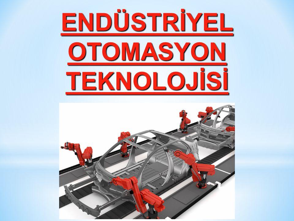 ENDÜSTRİYEL OTOMASYON TEKNOLOJİSİ