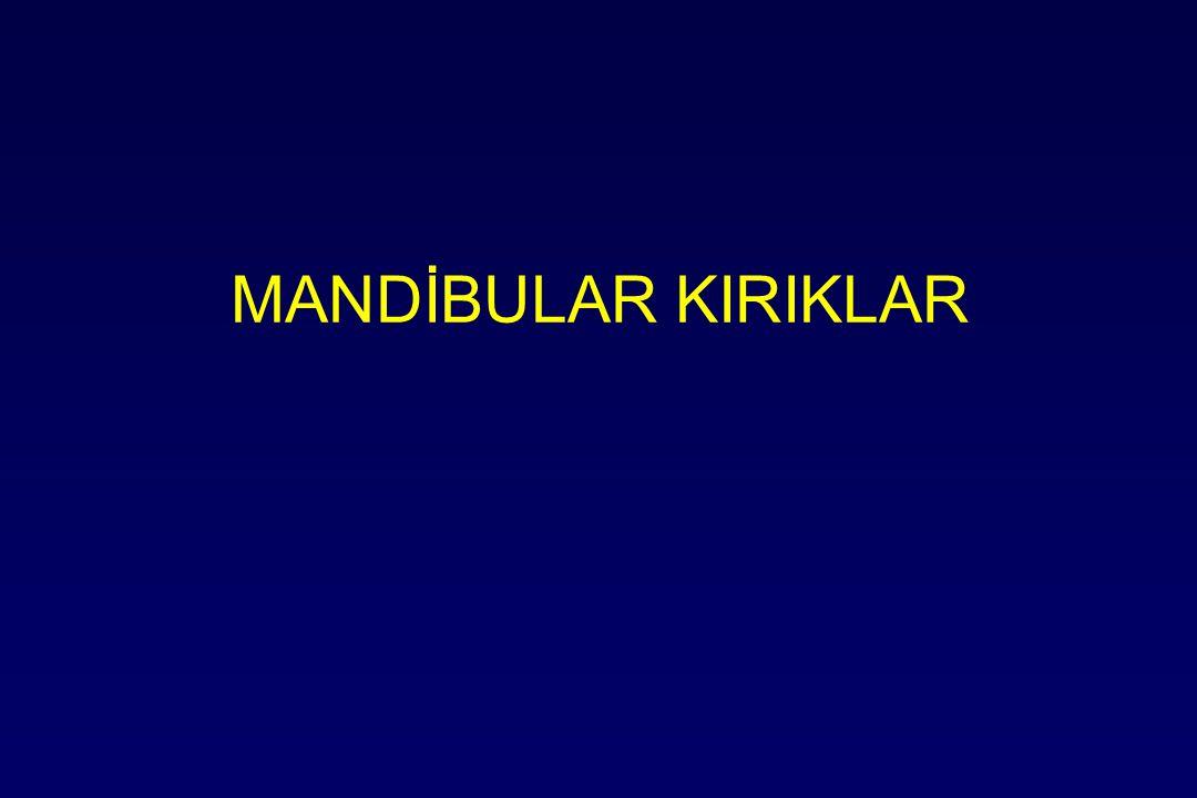 MANDİBULAR KIRIKLAR