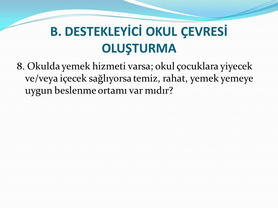 B.DESTEKLEYİCİ OKUL ÇEVRESİ OLUŞTURMA 8.