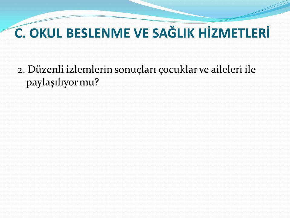 C.OKUL BESLENME VE SAĞLIK HİZMETLERİ 2.