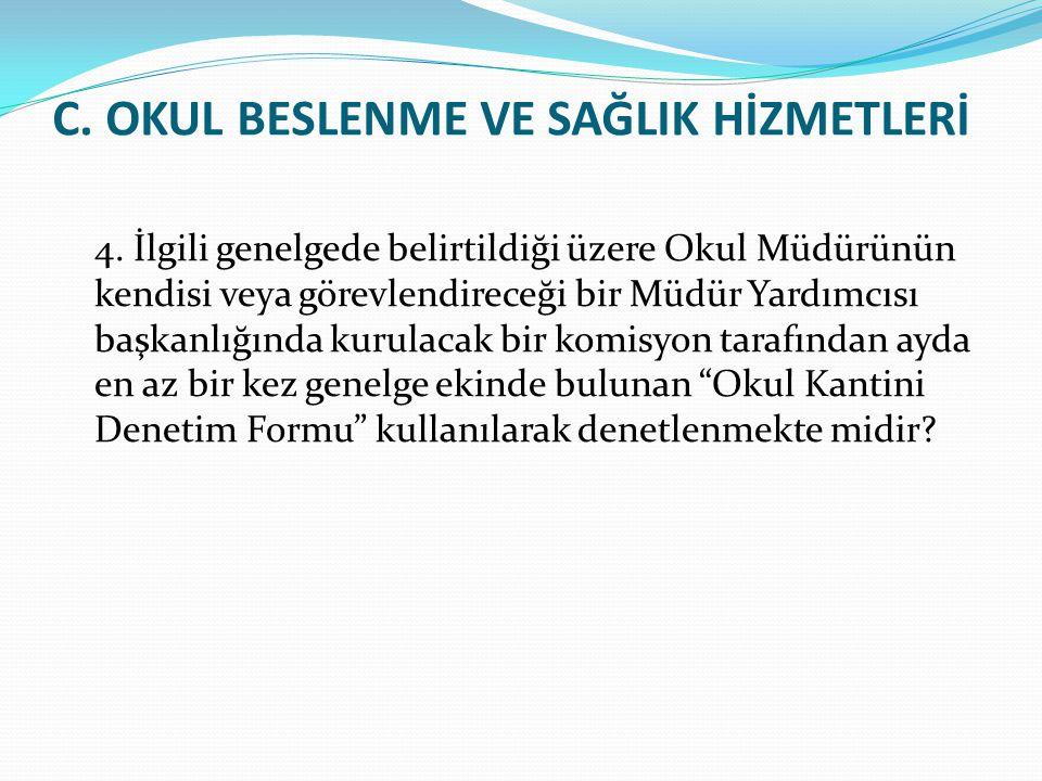 C.OKUL BESLENME VE SAĞLIK HİZMETLERİ 4.