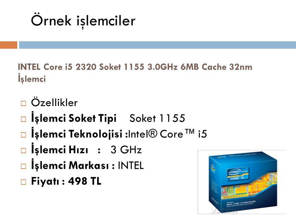 INTEL Core i5 2320 Soket 1155 3.0GHz 6MB Cache 32nm İ şlemci  Özellikler  İ şlemci Soket Tipi Soket 1155  İ şlemci Teknolojisi :Intel® Core™ i5  İ