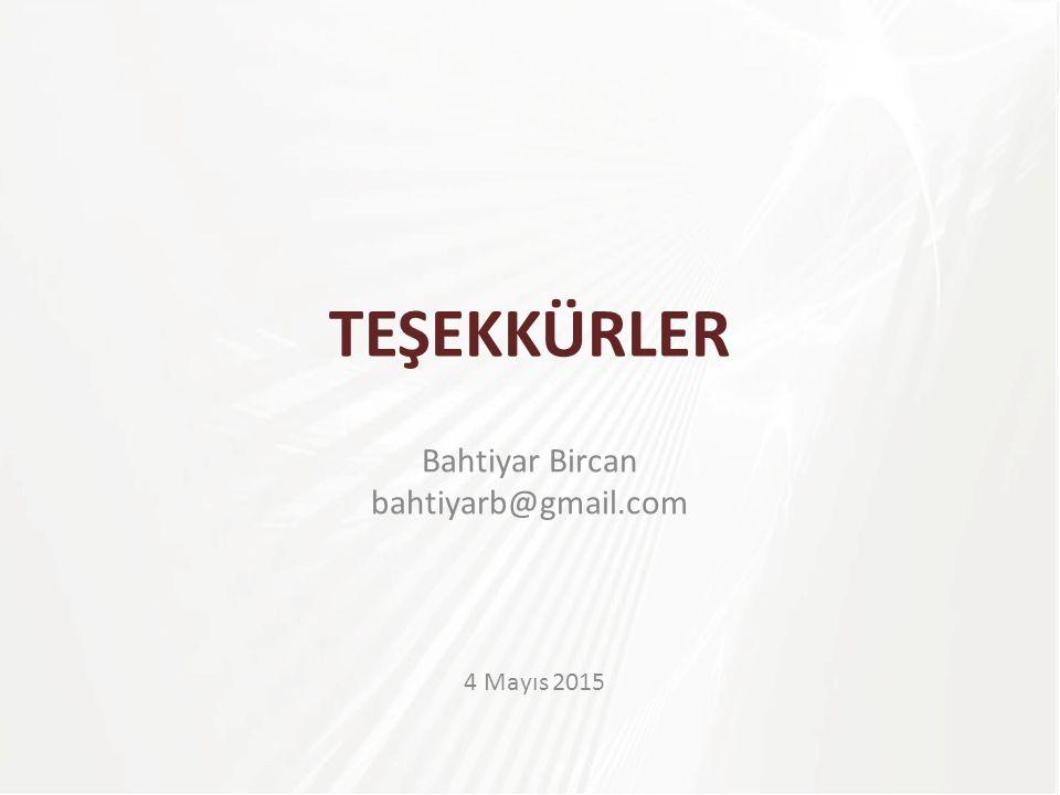 4 Mayıs 2015 TEŞEKKÜRLER Bahtiyar Bircan bahtiyarb@gmail.com