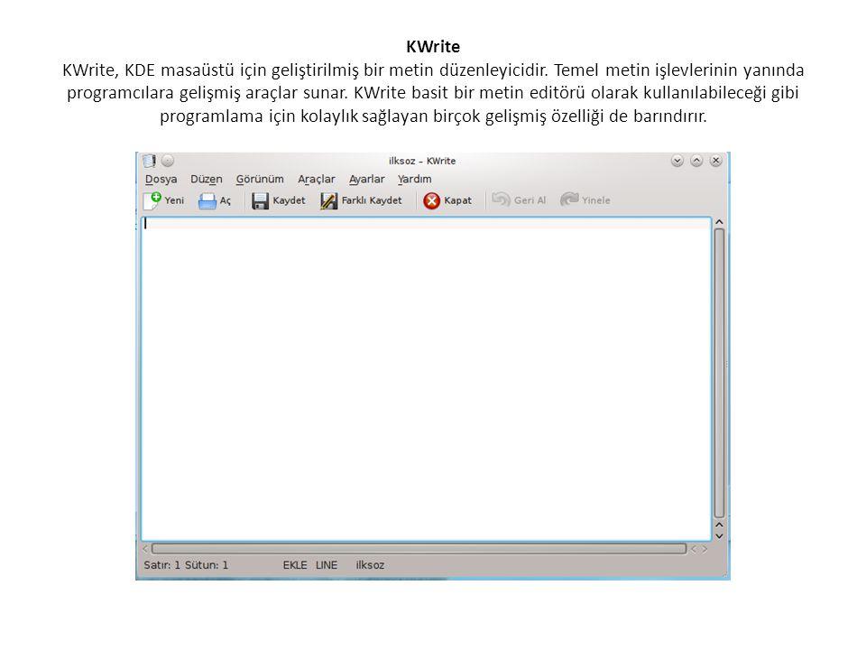 KWrite KWrite, KDE masaüstü için geliştirilmiş bir metin düzenleyicidir. Temel metin işlevlerinin yanında programcılara gelişmiş araçlar sunar. KWrite