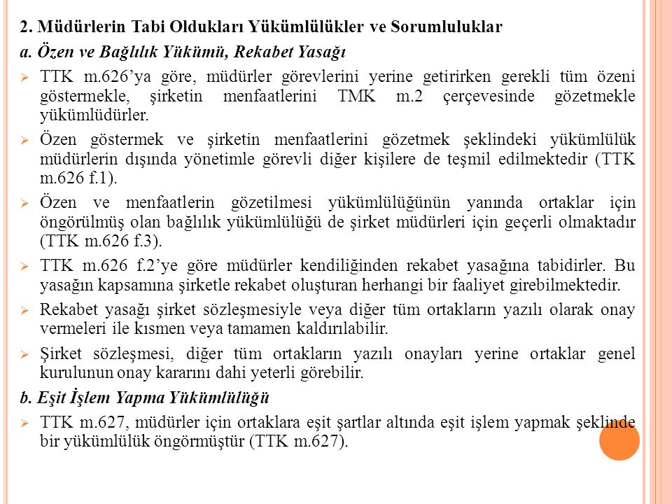 2. Müdürlerin Tabi Oldukları Yükümlülükler ve Sorumluluklar a. Özen ve Bağlılık Yükümü, Rekabet Yasağı  TTK m.626'ya göre, müdürler görevlerini yerin