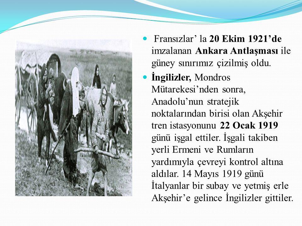 Fransızlar' la 20 Ekim 1921'de imzalanan Ankara Antlaşması ile güney sınırımız çizilmiş oldu. İngilizler, Mondros Mütarekesi'nden sonra, Anadolu'nun s