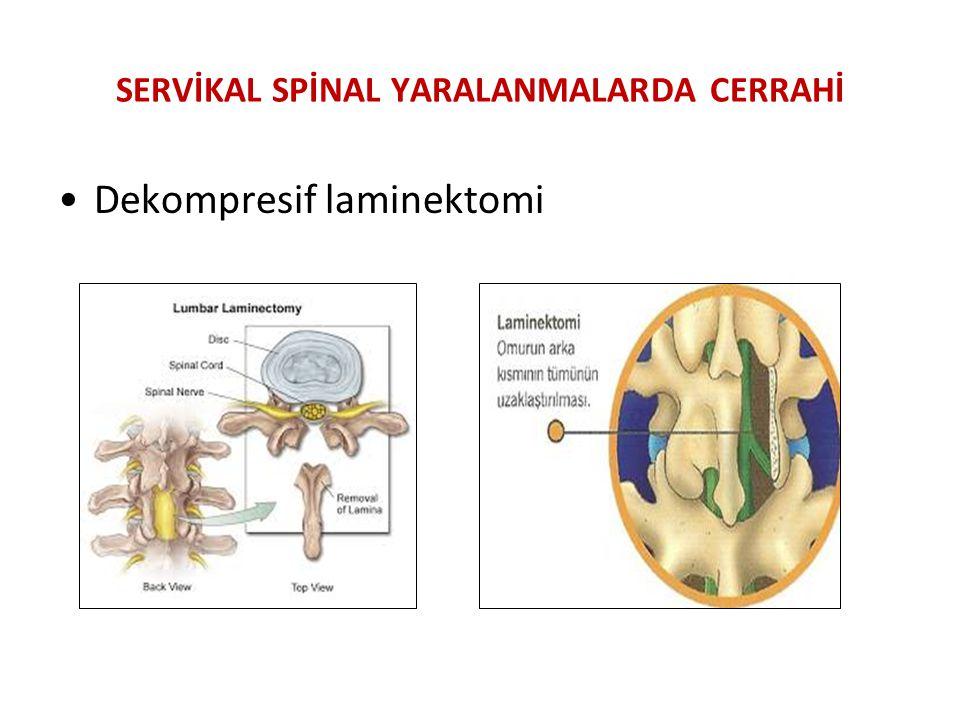 SERVİKAL SPİNAL YARALANMALARDA CERRAHİ Dekompresif laminektomi