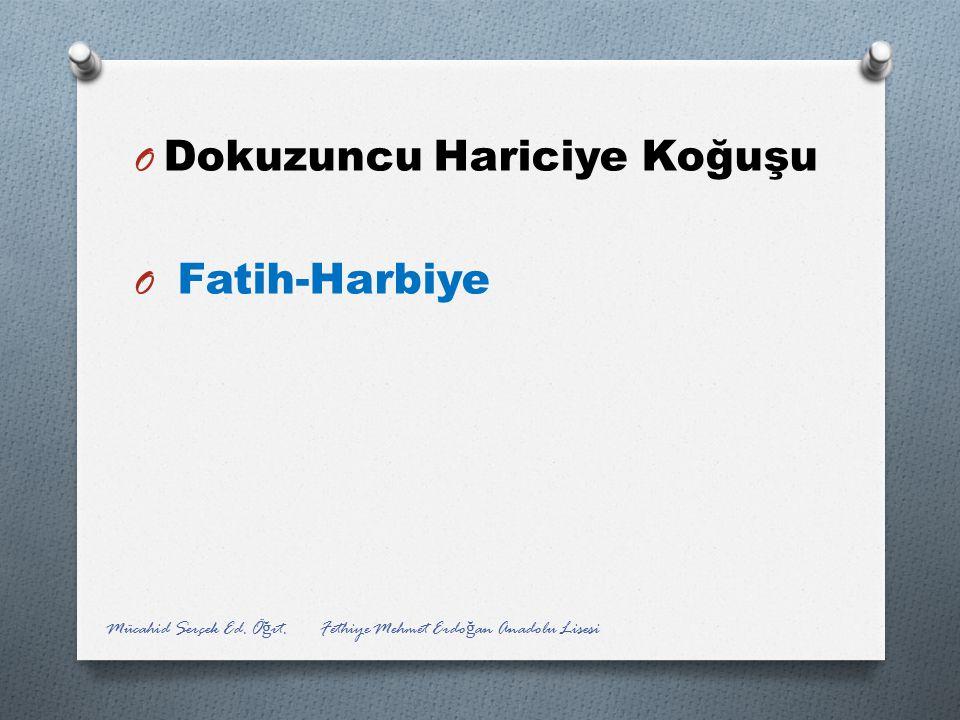 O Dokuzuncu Hariciye Koğuşu O Fatih-Harbiye Mücahid Serçek Ed. Ö ğ rt. Fethiye Mehmet Erdo ğ an Anadolu Lisesi