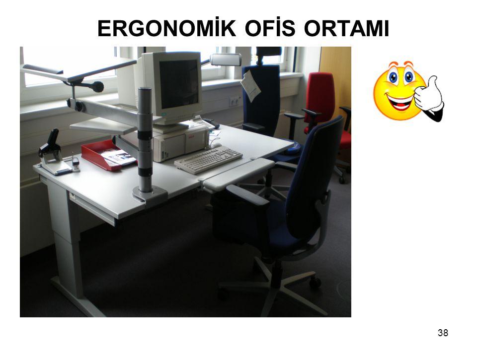 38 ERGONOMİK OFİS ORTAMI