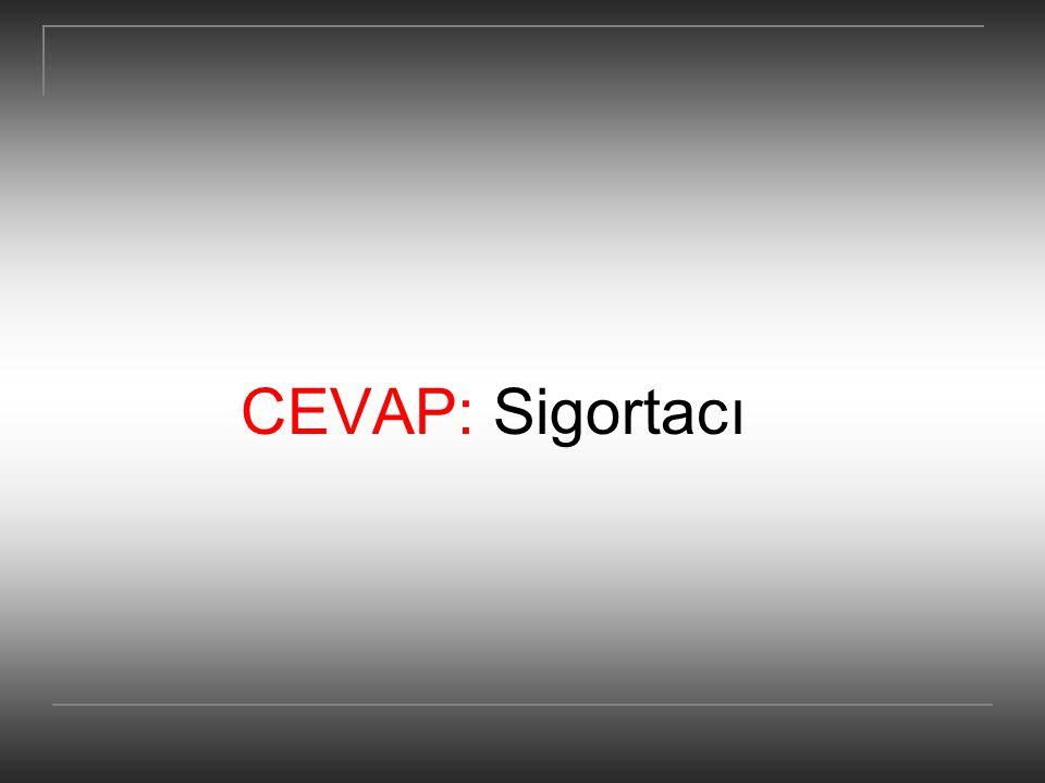 CEVAP: Sigortacı