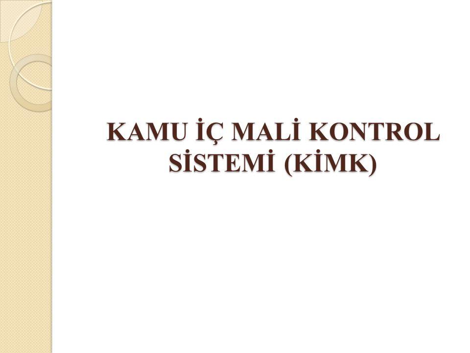 Kamu İç Mali Kontrol Sistemi KİMK; Avrupa Komisyonu tarafından 1990'lı yılların sonlarında geliştirilmiş, Günümüzde aday ülkelerin çağdaş kamu iç kontrol sistemi oluşturmalarına rehberlik eden, Yapısal ve işlevsel bir modeldir.