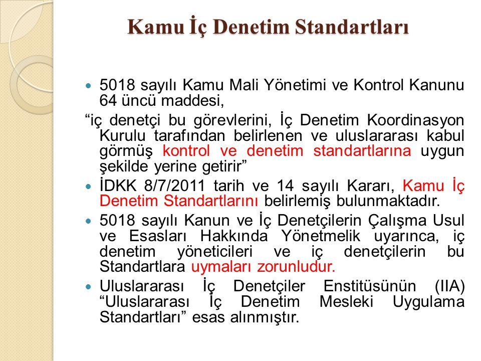 """Kamu İç Denetim Standartları 5018 sayılı Kamu Mali Yönetimi ve Kontrol Kanunu 64 üncü maddesi, """"iç denetçi bu görevlerini, İç Denetim Koordinasyon Kur"""
