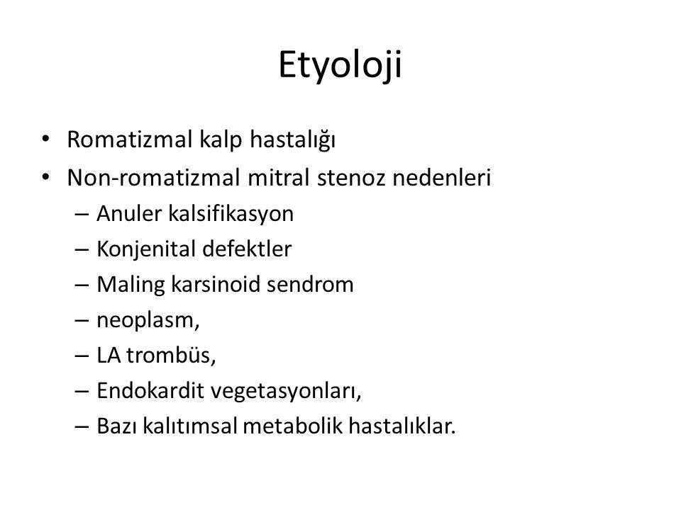 Etyoloji Romatizmal kalp hastalığı Non-romatizmal mitral stenoz nedenleri – Anuler kalsifikasyon – Konjenital defektler – Maling karsinoid sendrom – n