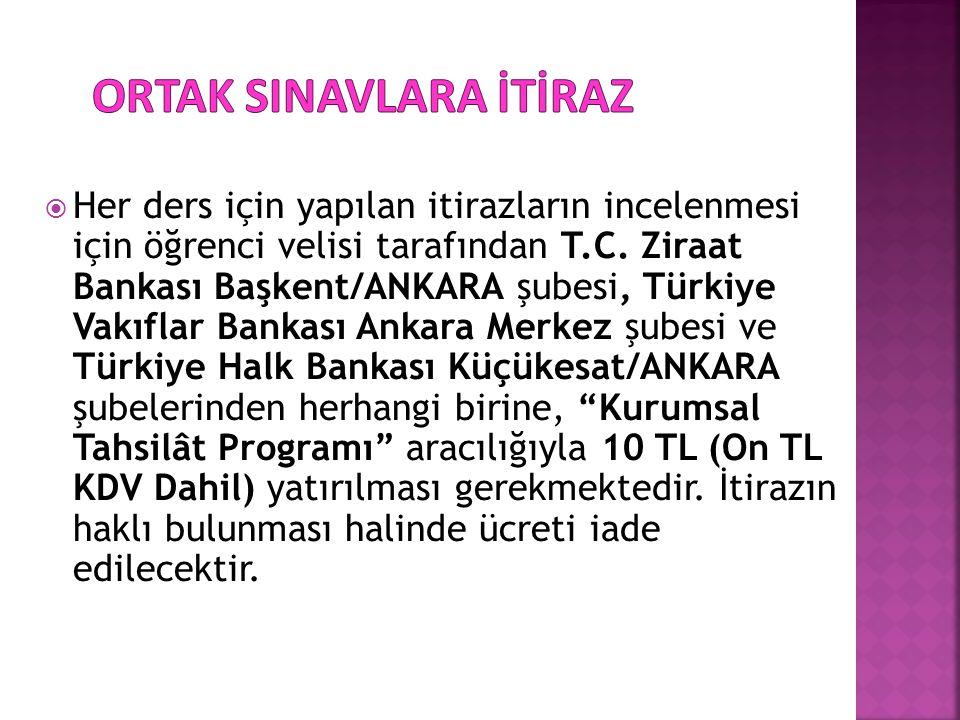  Her ders için yapılan itirazların incelenmesi için öğrenci velisi tarafından T.C. Ziraat Bankası Başkent/ANKARA şubesi, Türkiye Vakıflar Bankası Ank