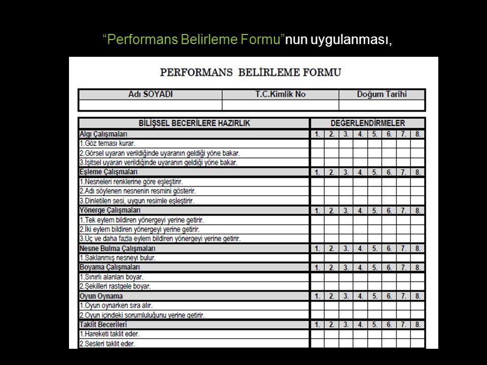"""""""Performans Belirleme Formu""""nun uygulanması,"""