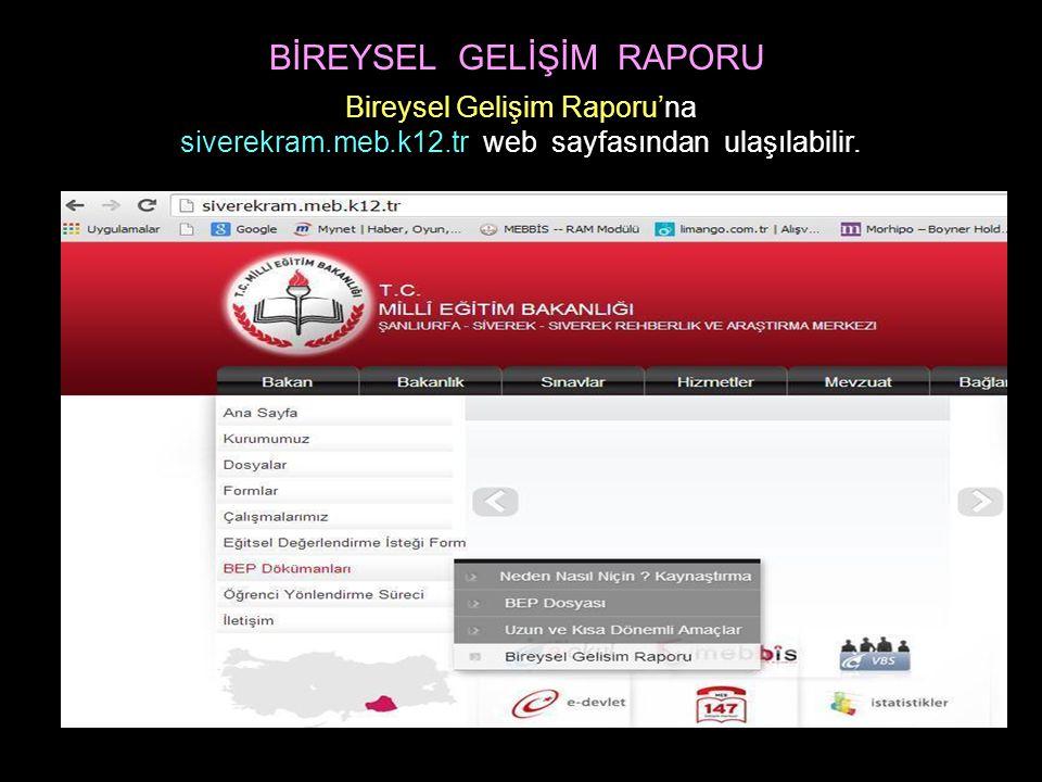 Bireysel Gelişim Raporu'na siverekram.meb.k12.tr web sayfasından ulaşılabilir.
