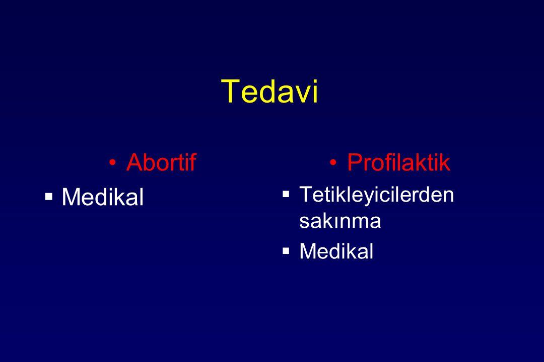 Tedavi Abortif  Medikal Profilaktik  Tetikleyicilerden sakınma  Medikal