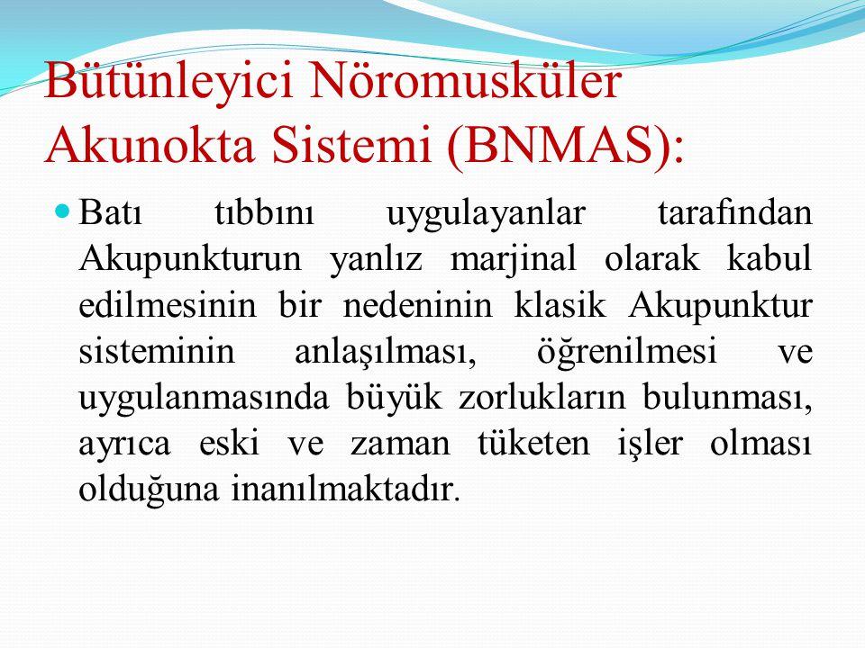 Bütünleyici Nöromusküler Akunokta Sistemi (BNMAS): Batı tıbbını uygulayanlar tarafından Akupunkturun yanlız marjinal olarak kabul edilmesinin bir nede