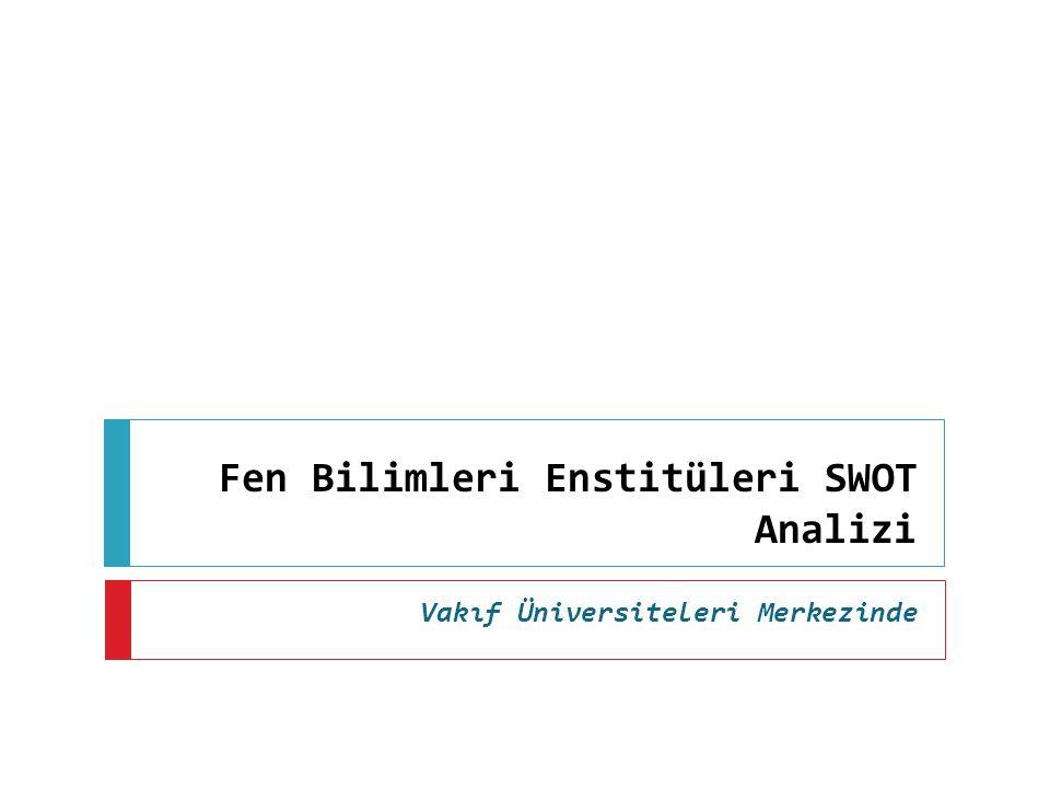 Fen Bilimleri Enstitüleri SWOT Analizi Vakıf Üniversiteleri Merkezinde