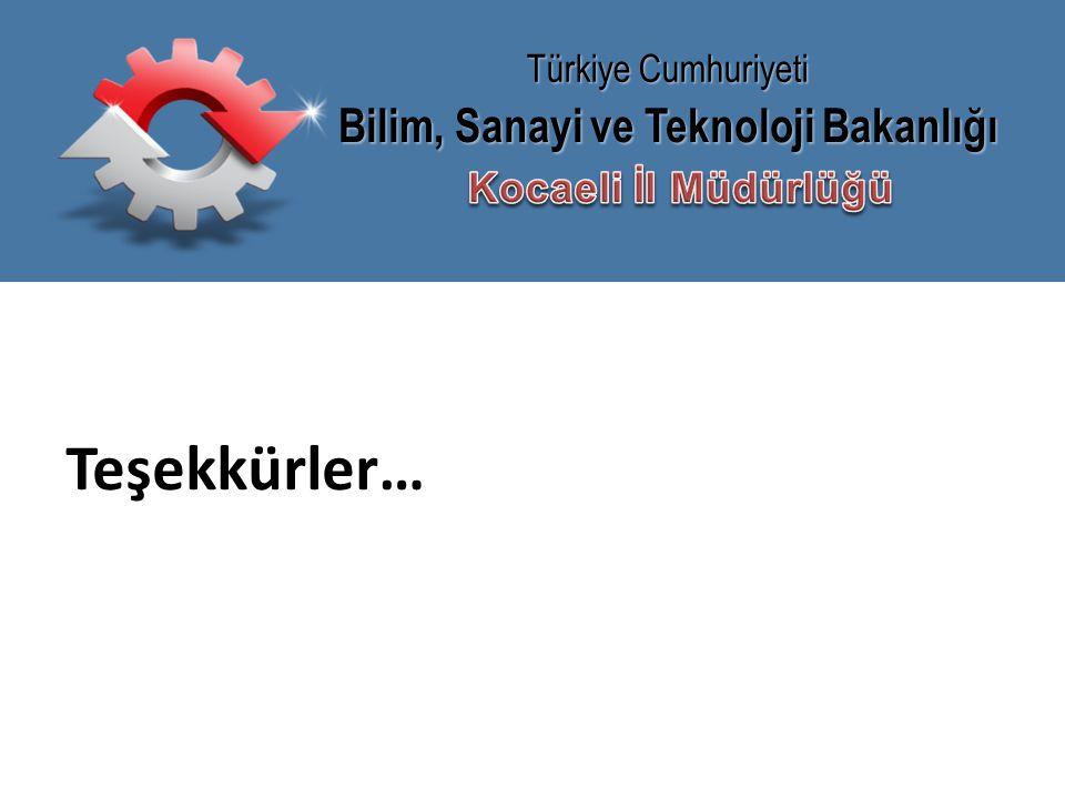 Bilim, Sanayi ve Teknoloji Bakanlığı Türkiye Cumhuriyeti Teşekkürler…