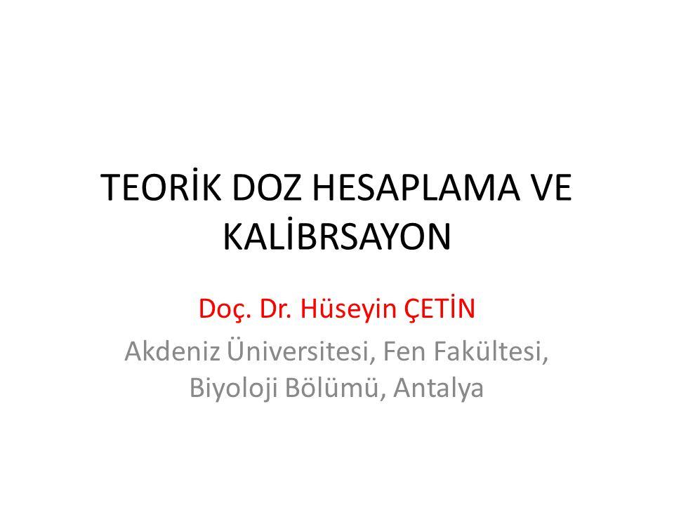 TEORİK DOZ HESAPLAMA VE KALİBRSAYON Doç.Dr.