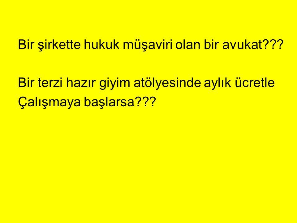 Örnek Olay Bir kafede çalışmakta olan Yaşar, sadece müşterilerinden aldığı bahşiş ile yetinmektedir.
