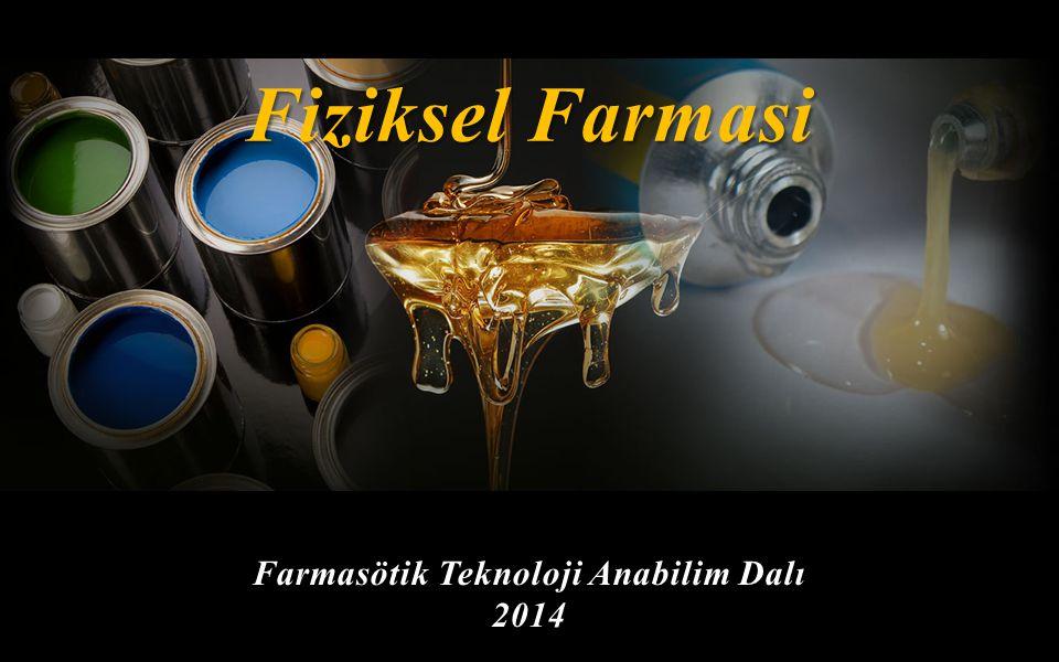 Farmasötik Teknoloji Anabilim Dalı 2014 35 Fiziksel Farmasi