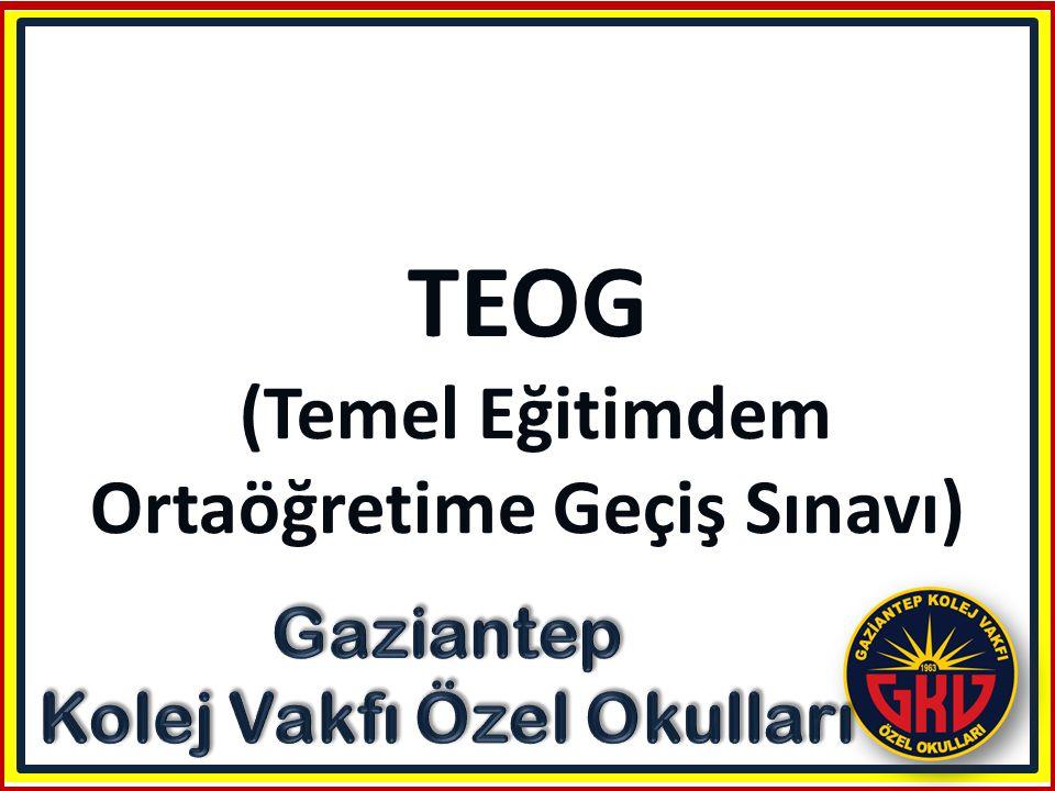TEOG (Temel Eğitimdem Ortaöğretime Geçiş Sınavı)