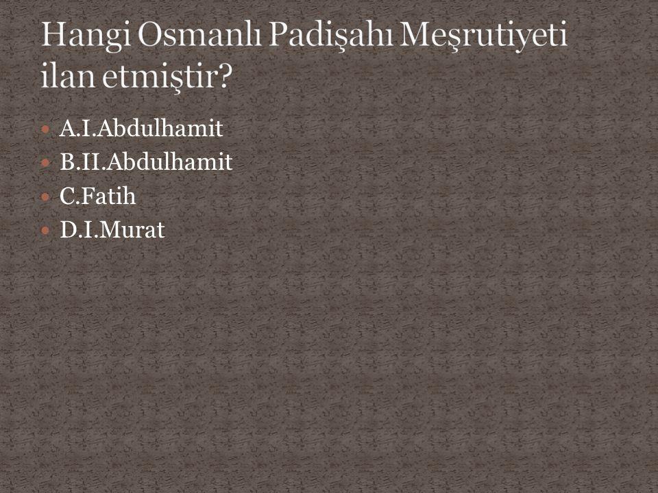 A.Marcus Aurilus- 212 Roma Vatandaşlığı Yasası B.Hammurabi- M.Ö 1795 Hammurabi Yasaları C.Fatih Sultan Mehmet – Kanuni Esasi D.H.z Peygamber – Medine Vesikası