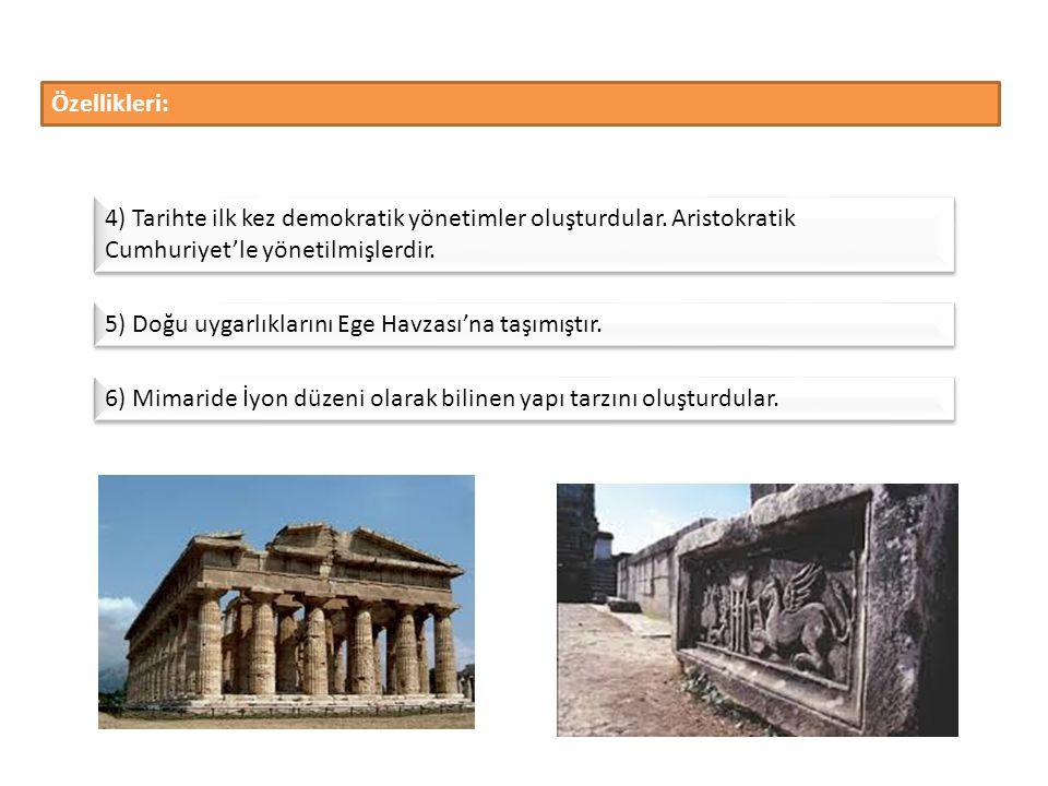 1) Uygarlıkta çok ileri giden İyon'lar Yunanlıları da etkileri altında bırakmışlardır.