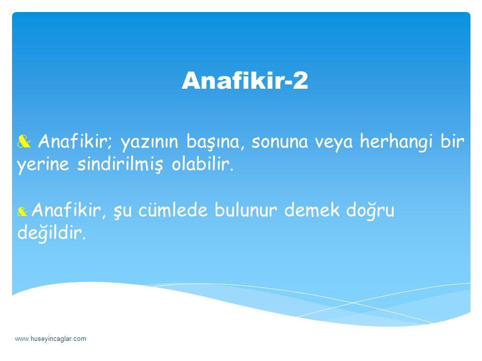 Anafikir-2 & Anafikir; yazının başına, sonuna veya herhangi bir yerine sindirilmiş olabilir. & Anafikir, şu cümlede bulunur demek doğru değildir. www.