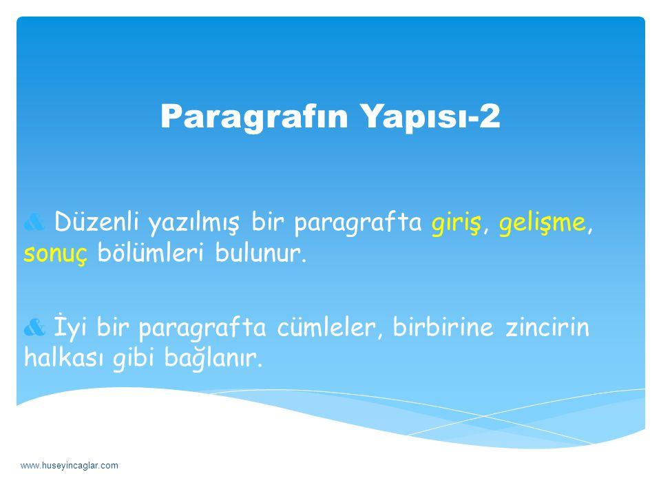 Paragrafın Yapısı-2 & Düzenli yazılmış bir paragrafta giriş, gelişme, sonuç bölümleri bulunur. & İyi bir paragrafta cümleler, birbirine zincirin halka