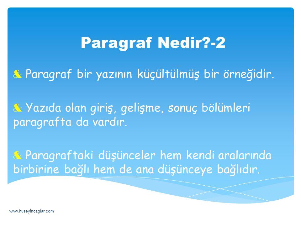 Paragraf Nedir?-2 & Paragraf bir yazının küçültülmüş bir örneğidir. & Yazıda olan giriş, gelişme, sonuç bölümleri paragrafta da vardır. & Paragraftaki
