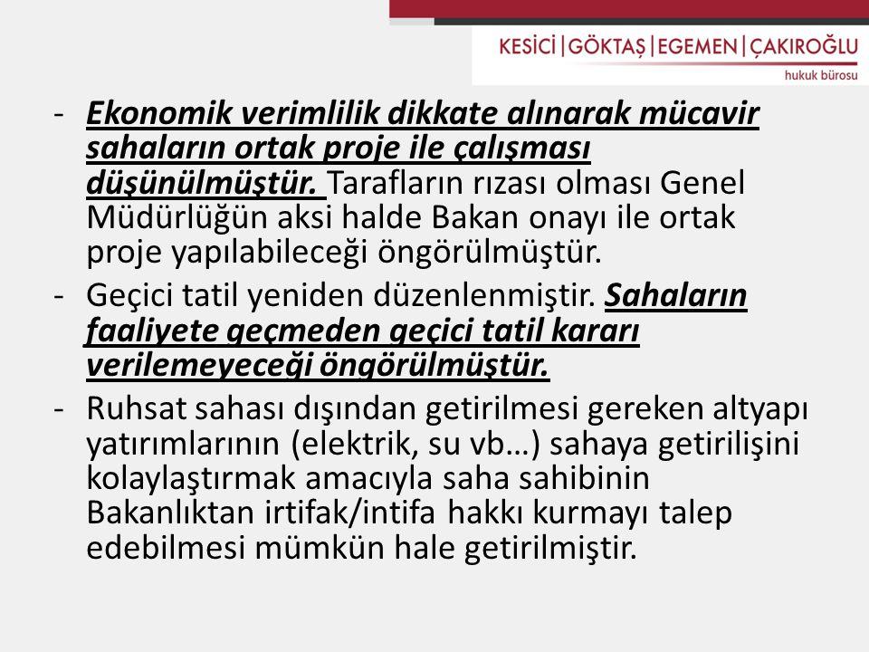 -Ekonomik verimlilik dikkate alınarak mücavir sahaların ortak proje ile çalışması düşünülmüştür.