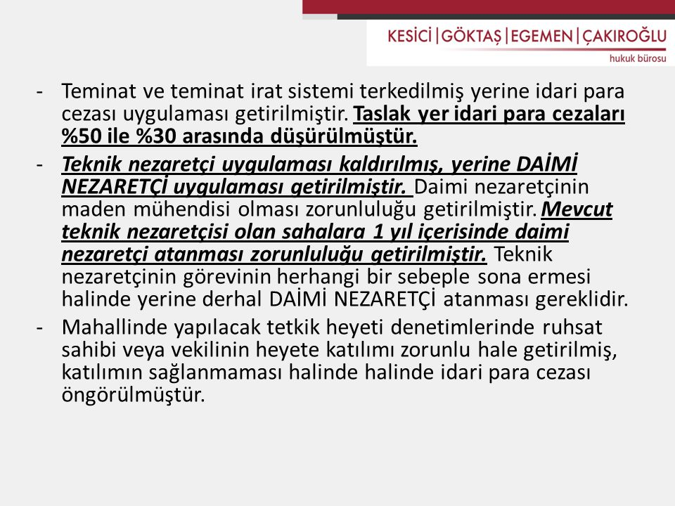 -Teminat ve teminat irat sistemi terkedilmiş yerine idari para cezası uygulaması getirilmiştir. Taslak yer idari para cezaları %50 ile %30 arasında dü