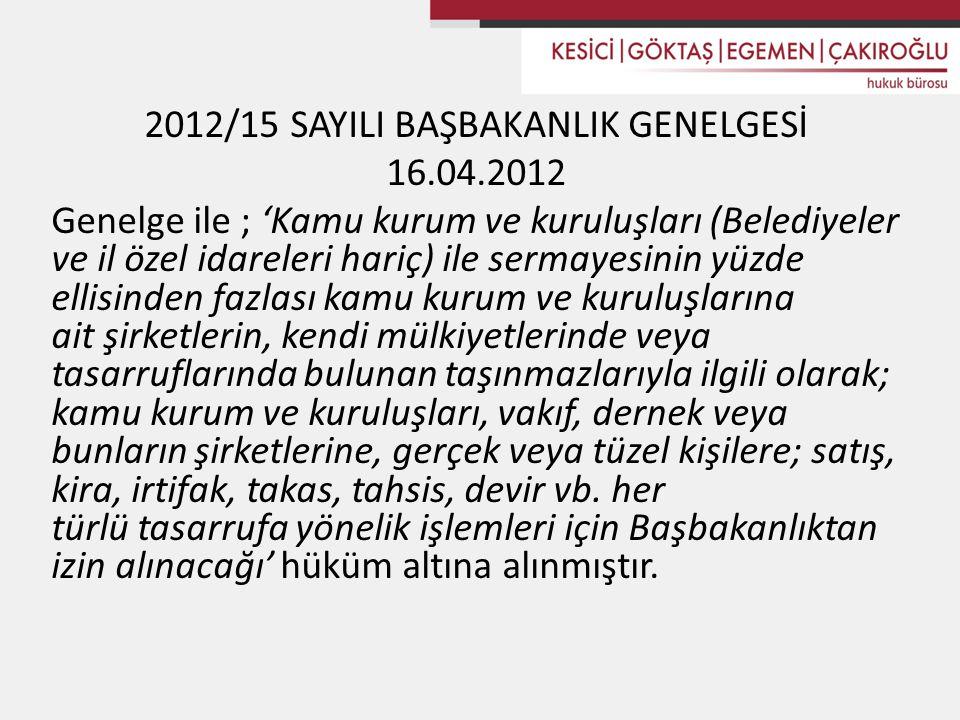 2012/15 SAYILI BAŞBAKANLIK GENELGESİ 16.04.2012 Genelge ile ; 'Kamu kurum ve kuruluşları (Belediyeler ve il özel idareleri hariç) ile sermayesinin yüz