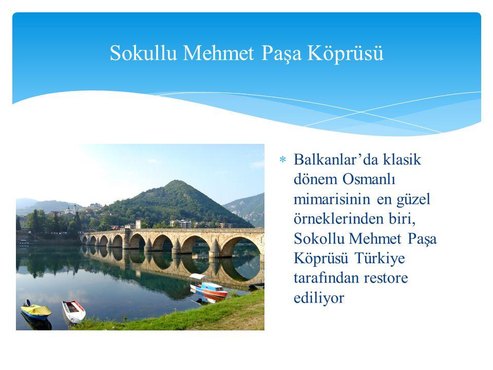  Balkanlar'da klasik dönem Osmanlı mimarisinin en güzel örneklerinden biri, Sokollu Mehmet Paşa Köprüsü Türkiye tarafından restore ediliyor Sokullu Mehmet Paşa Köprüsü