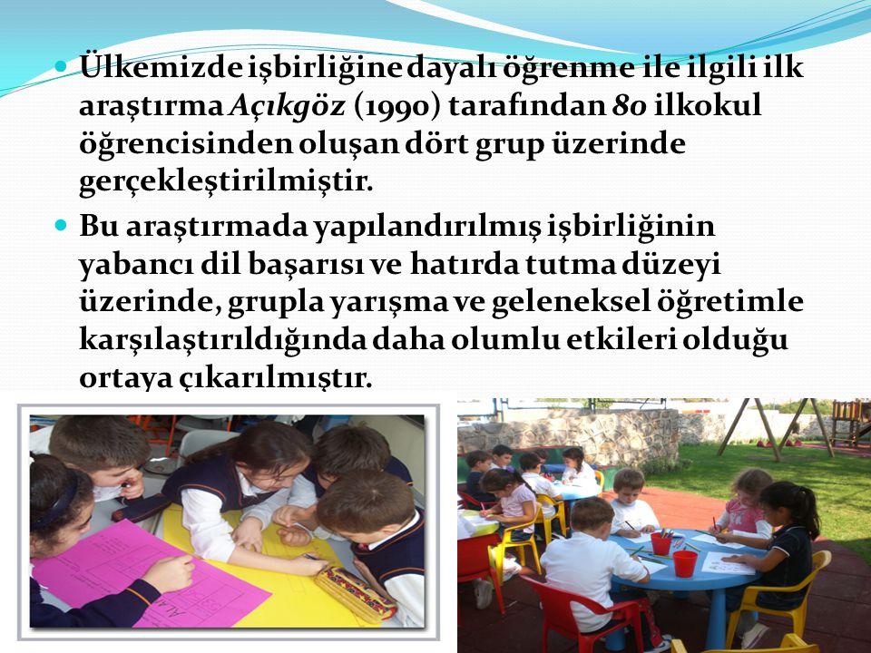 Ülkemizde işbirliğine dayalı öğrenme ile ilgili ilk araştırma Açıkgöz (1990) tarafından 80 ilkokul öğrencisinden oluşan dört grup üzerinde gerçekleşti