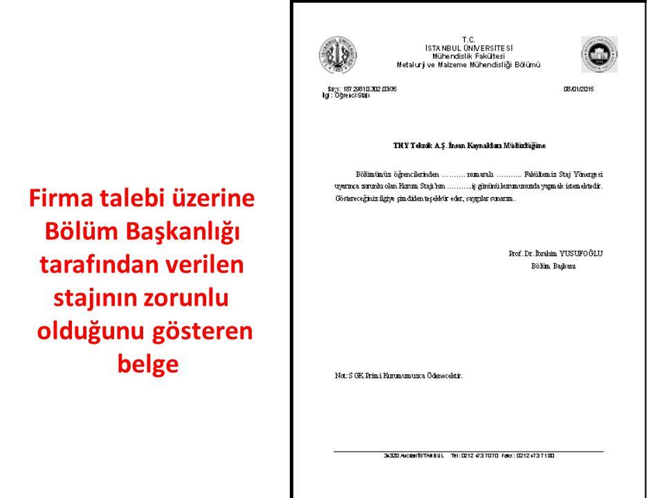 5 Firma talebi üzerine Bölüm Başkanlığı tarafından verilen stajının zorunlu olduğunu gösteren belge
