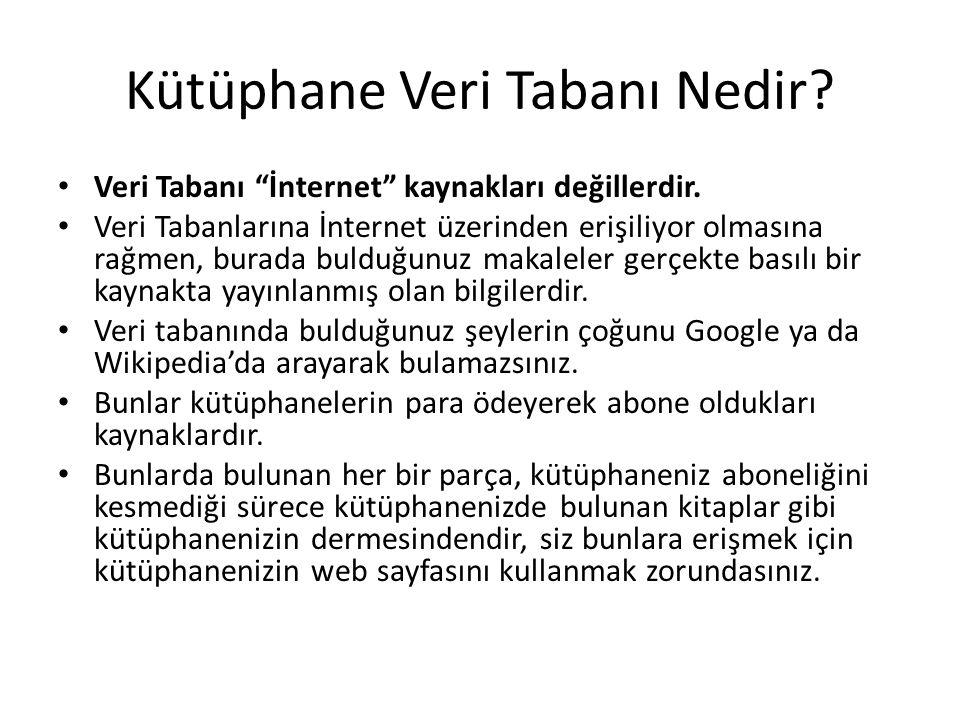 """Kütüphane Veri Tabanı Nedir? Veri Tabanı """"İnternet"""" kaynakları değillerdir. Veri Tabanlarına İnternet üzerinden erişiliyor olmasına rağmen, burada bul"""