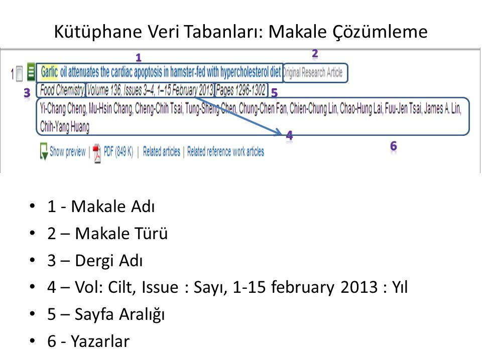1 - Makale Adı 2 – Makale Türü 3 – Dergi Adı 4 – Vol: Cilt, Issue : Sayı, 1-15 february 2013 : Yıl 5 – Sayfa Aralığı 6 - Yazarlar