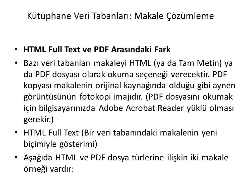 Kütüphane Veri Tabanları: Makale Çözümleme HTML Full Text ve PDF Arasındaki Fark Bazı veri tabanları makaleyi HTML (ya da Tam Metin) ya da PDF dosyası