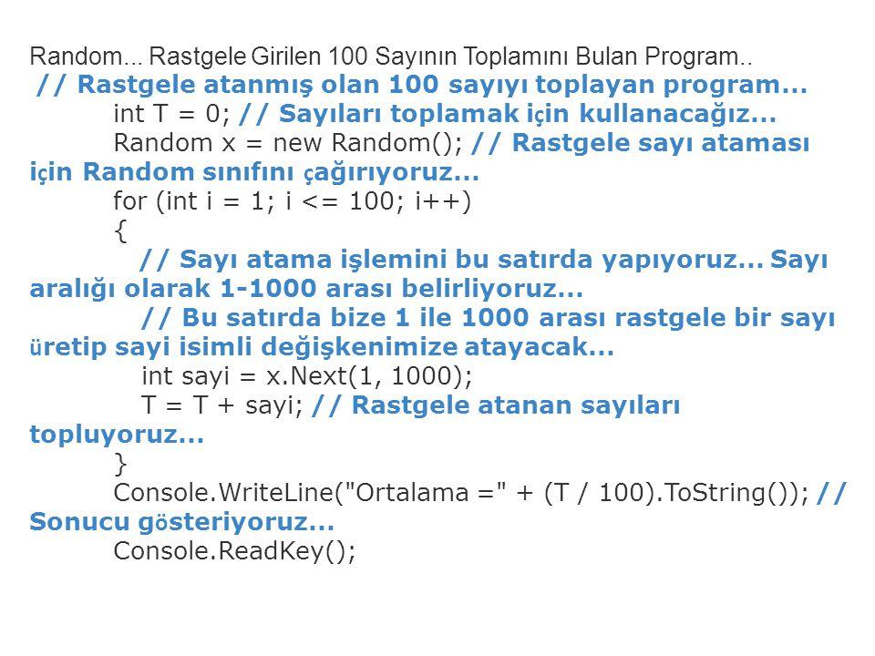 Random...Rastgele Girilen 100 Sayının Toplamını Bulan Program..