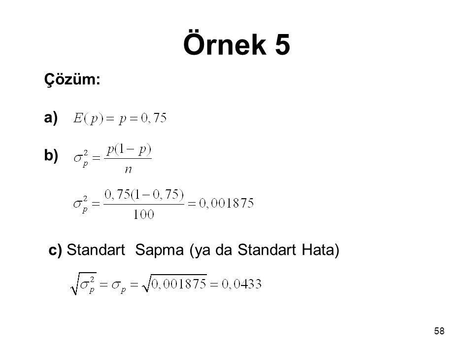 Örnek 5 58 Çözüm: a) b) c) Standart Sapma (ya da Standart Hata)