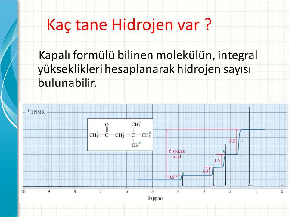 Kaç tane Hidrojen var ? Kapalı formülü bilinen molekülün, integral yükseklikleri hesaplanarak hidrojen sayısı bulunabilir.