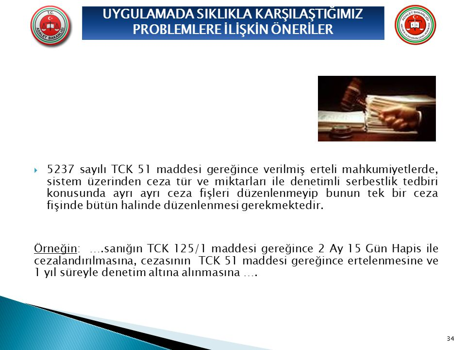  5237 sayılı TCK 51 maddesi gereğince verilmiş erteli mahkumiyetlerde, sistem üzerinden ceza tür ve miktarları ile denetimli serbestlik tedbiri konus