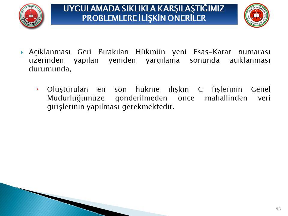  Açıklanması Geri Bırakılan Hükmün yeni Esas-Karar numarası üzerinden yapılan yeniden yargılama sonunda açıklanması durumunda,  Oluşturulan en son h