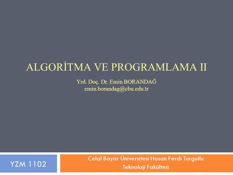 Bellek ve Adresleme Dinamik Bellek Yönetimine Giriş Dinamik ve Statik Dizi Dinamik Dizi Fonksiyonları Malloc Calloc Realloc Free Genel Bakış… 2 YZM 1102 – Algoritma ve Programlama II